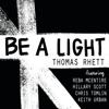 Be a Light feat Reba McEntire Hillary Scott Chris Tomlin Keith Urban - Thomas Rhett mp3