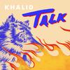 Talk - Khalid mp3