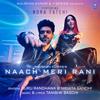 Naach Meri Rani feat Nora Fatehi - Guru Randhawa, Tanishk Bagchi & Nikhita Gandhi mp3