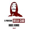 Bella ciao HUGEL Remix - El Profesor & Hugel mp3
