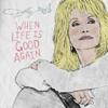 When Life Is Good Again - Dolly Parton mp3