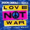Love Not War The Tampa Beat - Jason Derulo & Nuka mp3