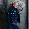 Tout ce qu on veut dans la vie - Louis Chedid mp3