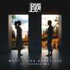 What I Like About You feat Theresa Rex - Jonas Blue mp3