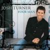 Your Man - Josh Turner mp3