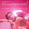 Teri Aankhon Mein - Darshan Raval & Neha Kakkar mp3